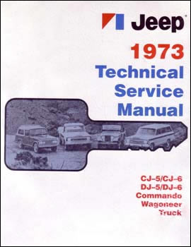 Technical Service Manual - 1973 - CJ-5, CJ-6, DJ-5, DJ-6, Commando, Wagoneer, Truck